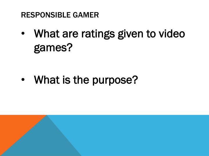 Responsible gamer