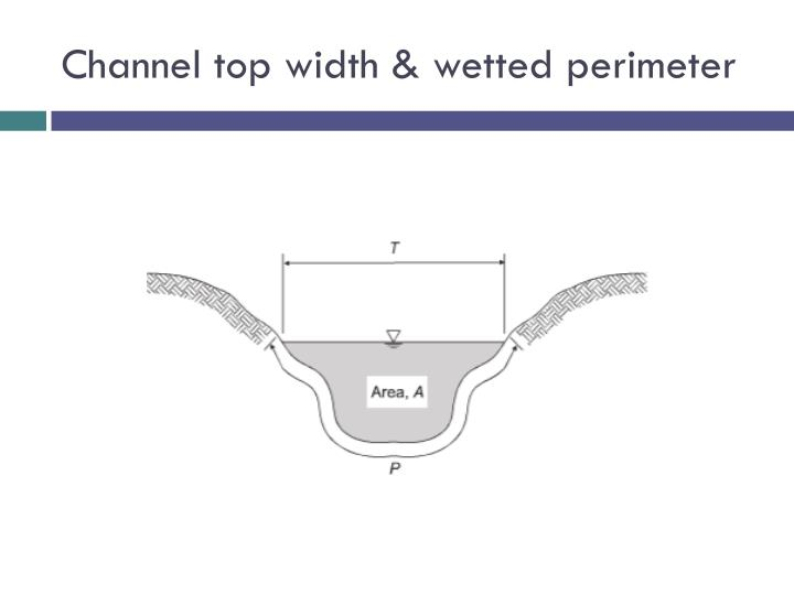 Channel top width & wetted perimeter