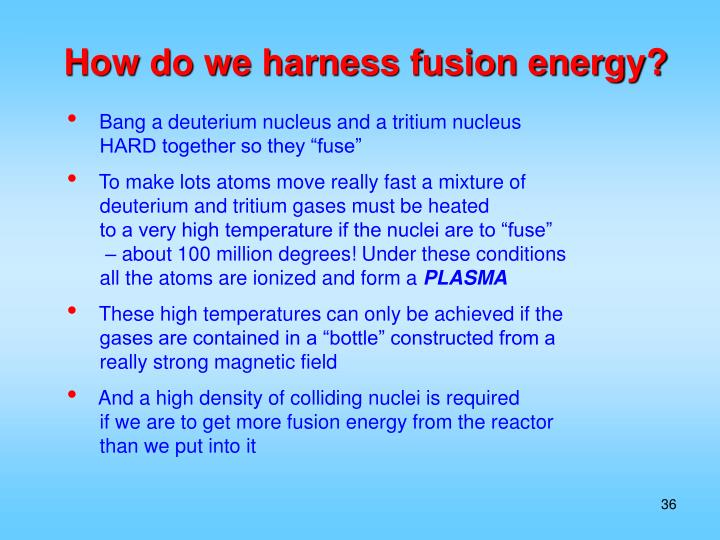 How do we harness fusion energy?