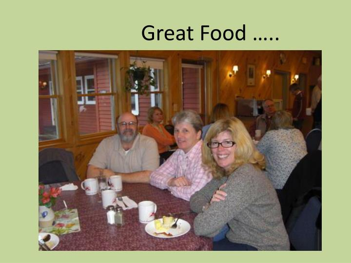 Great Food …..