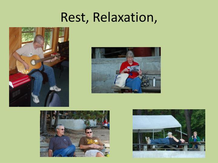 Rest, Relaxation,