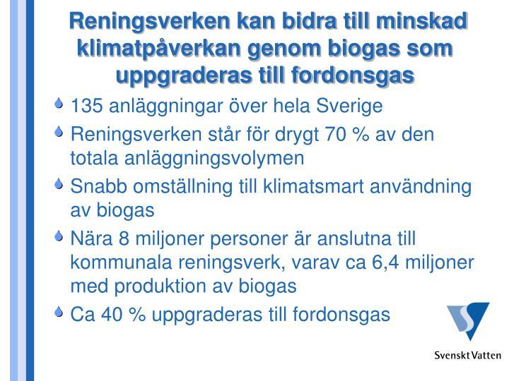 Reningsverken kan bidra till minskad klimatpåverkan genom biogas som uppgraderas till fordonsgas