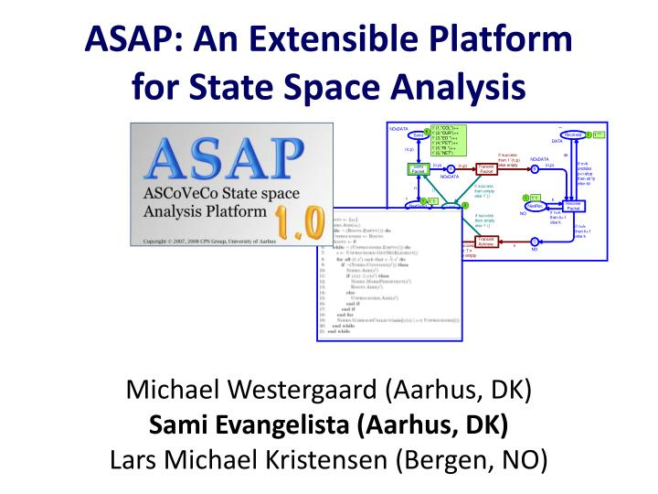 Asap an extensible platform for state space analysis