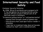 i nternational s ecurity and food s afety