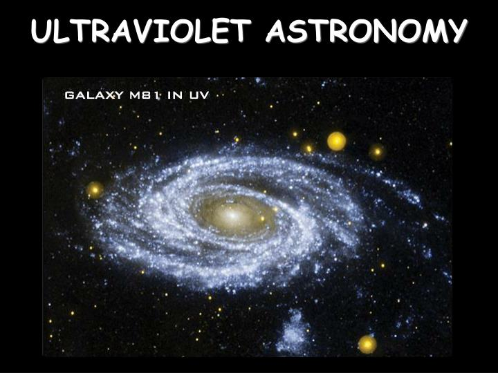 ULTRAVIOLET ASTRONOMY