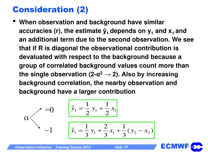 When observation and background have similar accuracies (r), the estimate