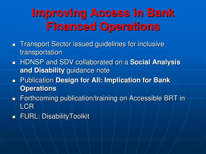 Improving Access in Bank Financed Operations