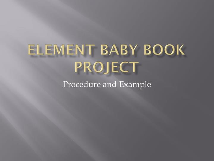 Ppt Element Baby Book Project Powerpoint Presentation