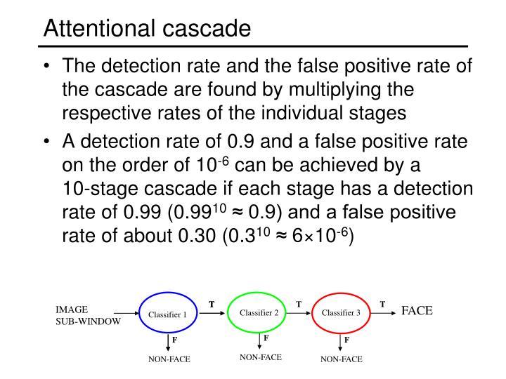 Attentional cascade