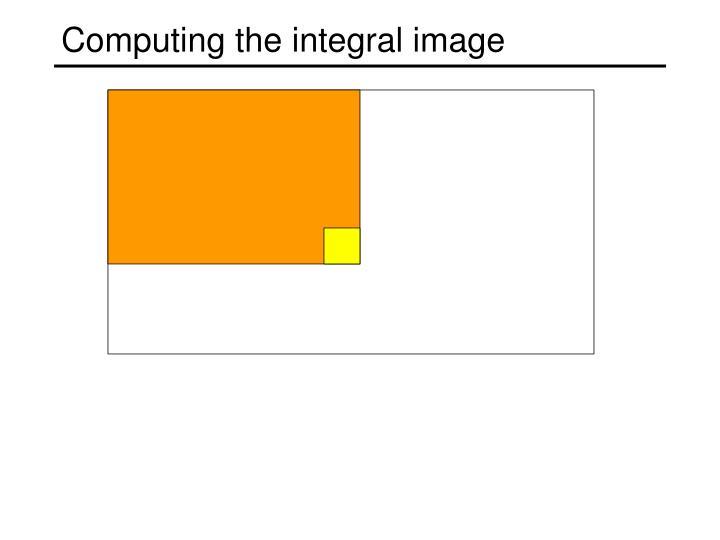 Computing the integral image