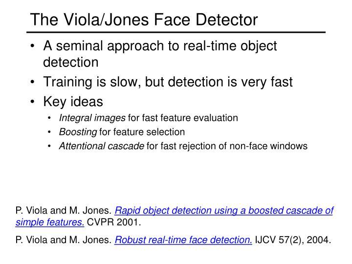 The Viola/Jones Face Detector