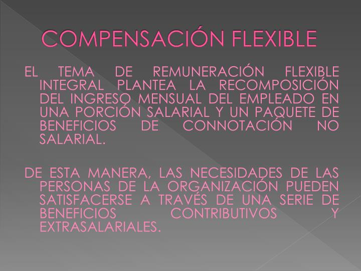 COMPENSACIÓN FLEXIBLE