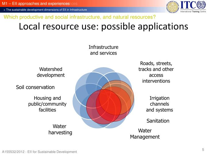 Local resource use: possible applications
