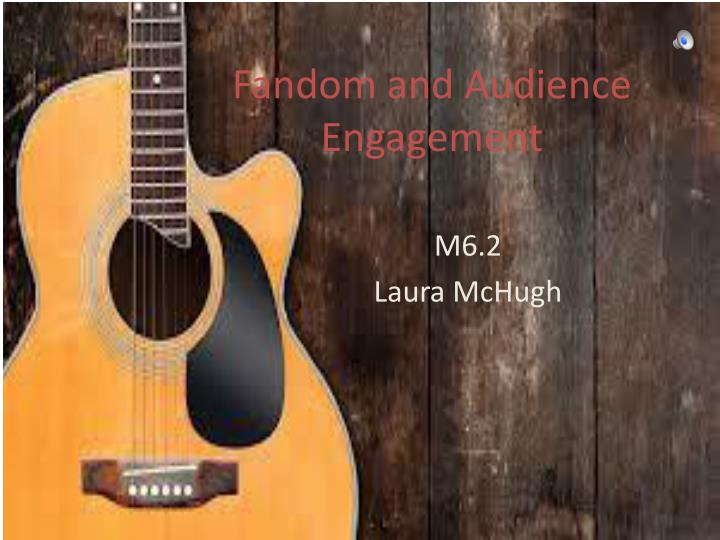 Fandom and audience engagement