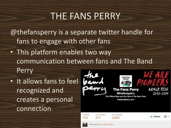 THE FANS PERRY
