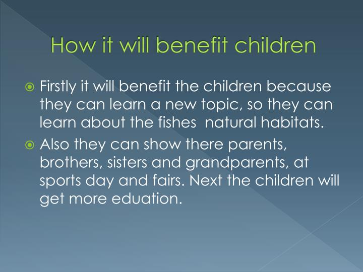 How it will benefit children