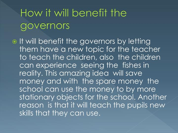 How it will benefit the governors