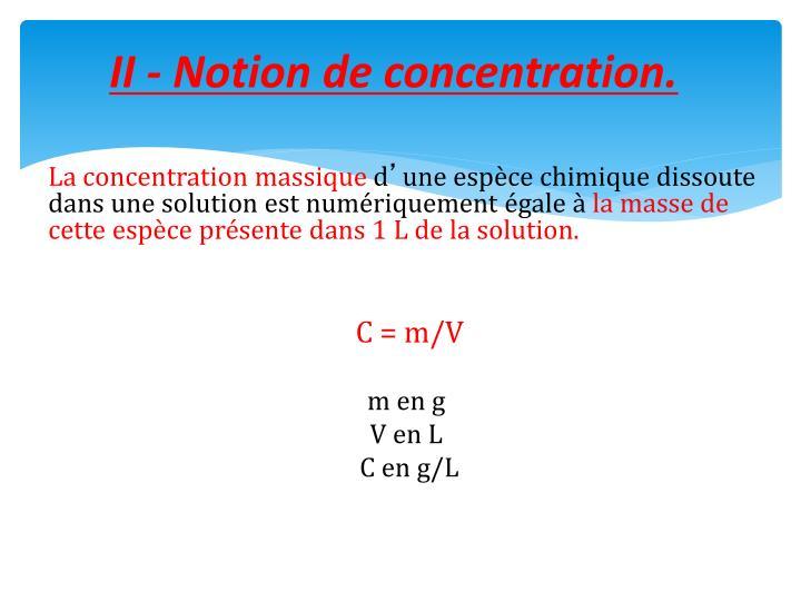 II - Notion de concentration.