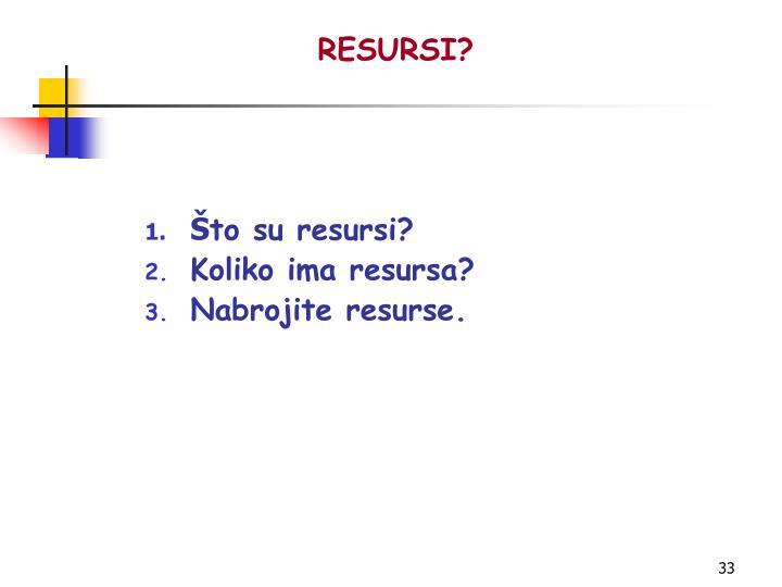 RESURSI?