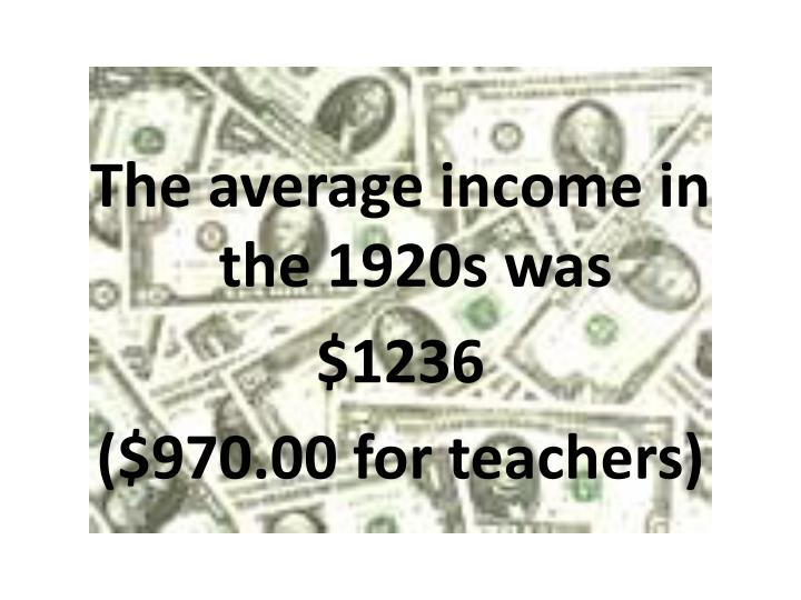 The average income in the 1920s was
