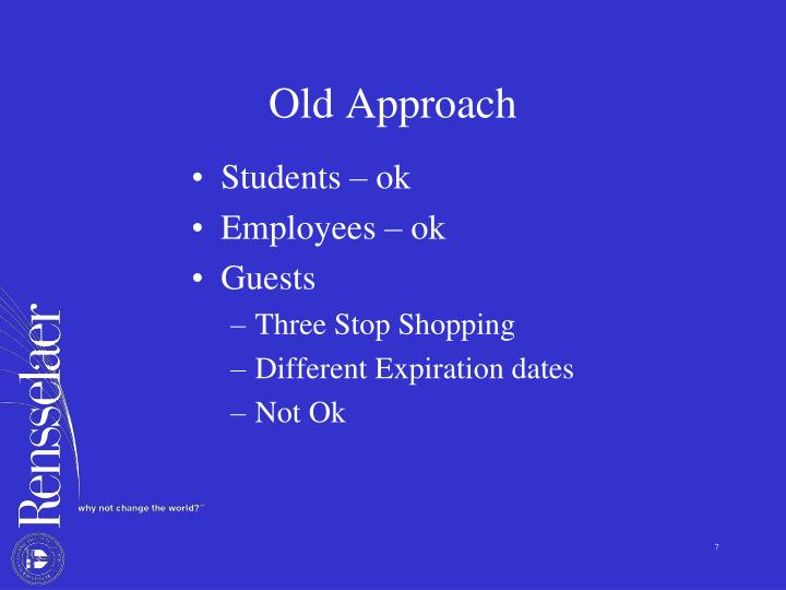 Old Approach