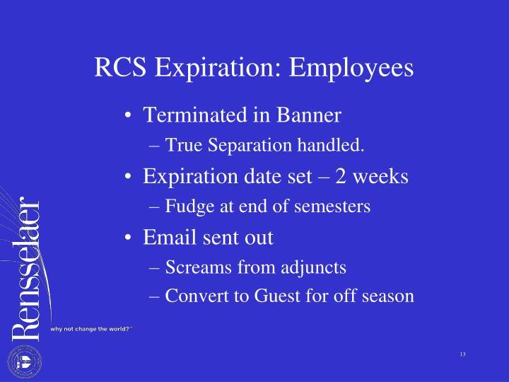 RCS Expiration: Employees