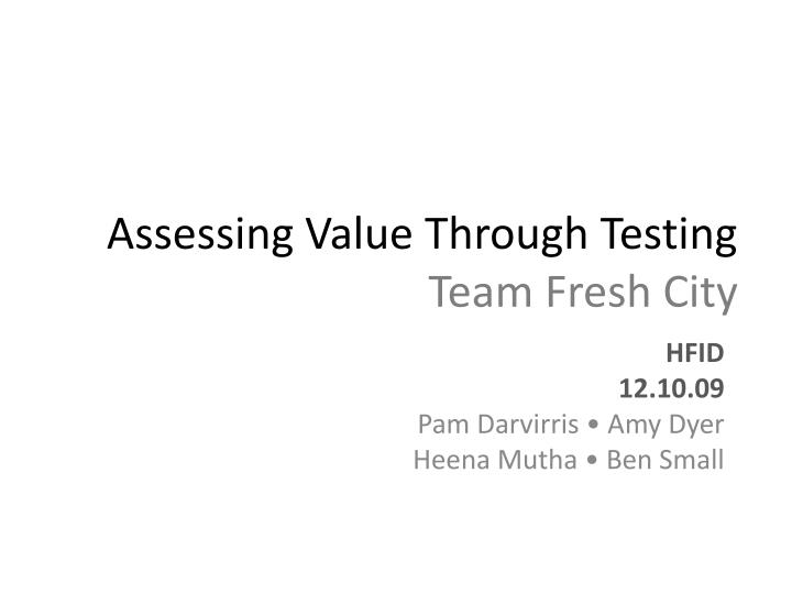 Assessing Value Through Testing