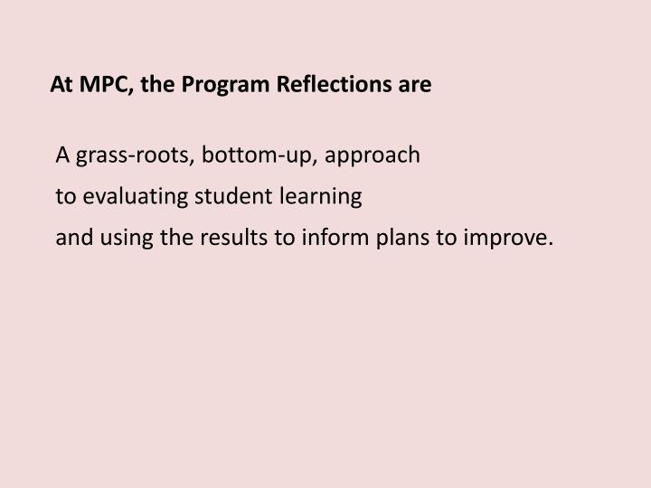 At MPC, the Program Reflections are