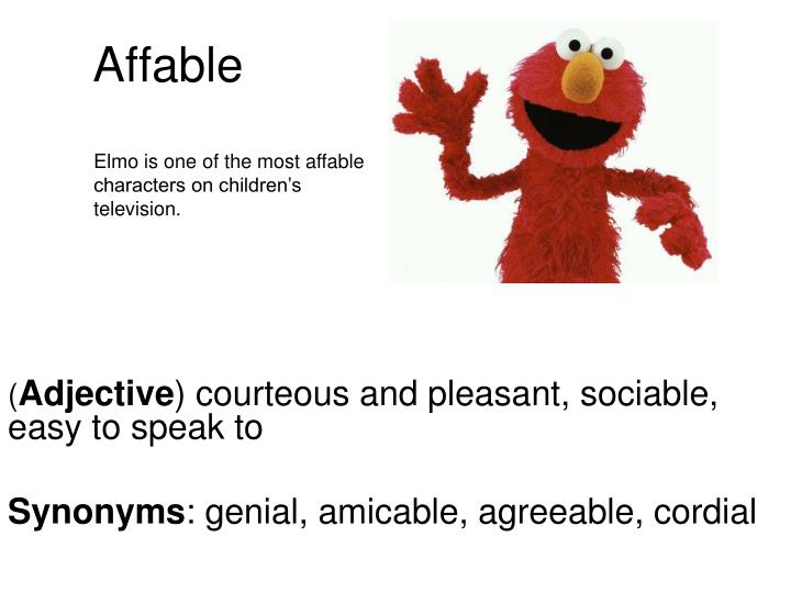 Elmo is one of the most affable characters on children's television.