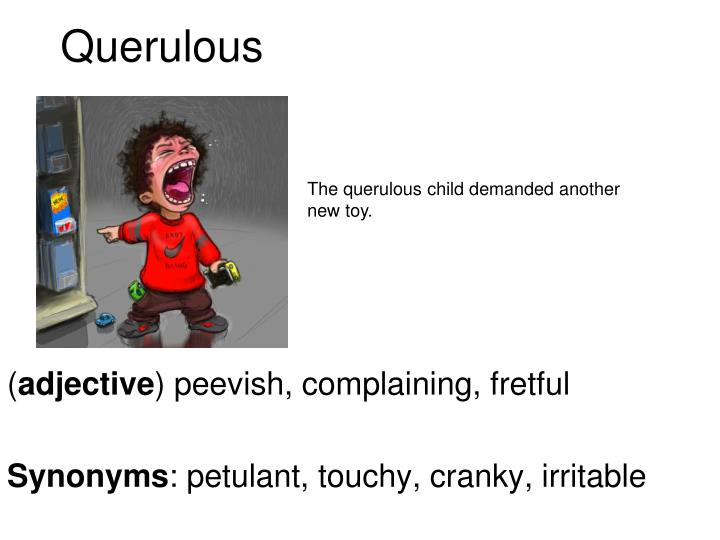 Querulous