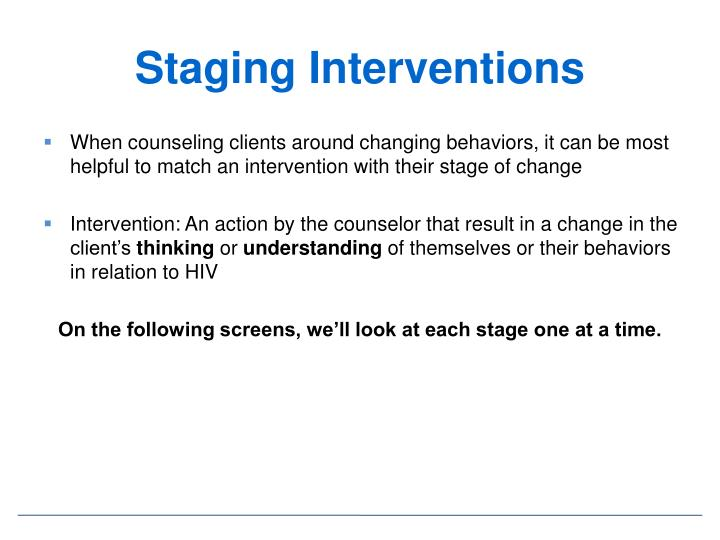 Staging Interventions