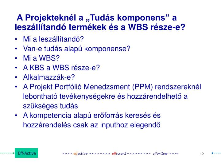"""A Projekteknél a """"Tudás komponens"""" a leszállítandó termékek és a WBS része-e?"""