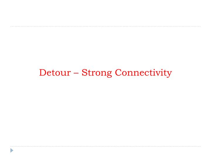 Detour – Strong Connectivity