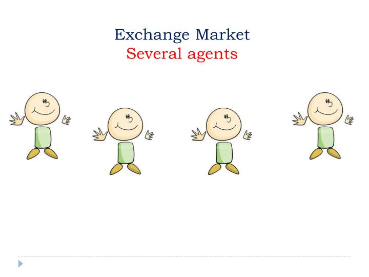 Exchange market several agents