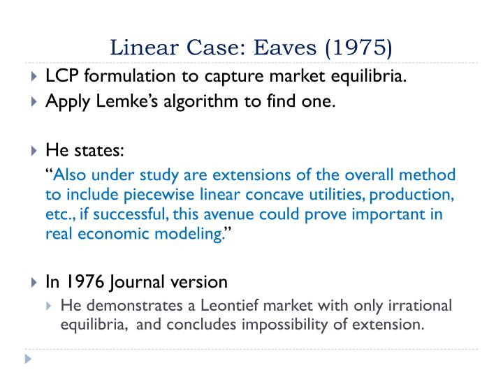 Linear Case: Eaves (1975)