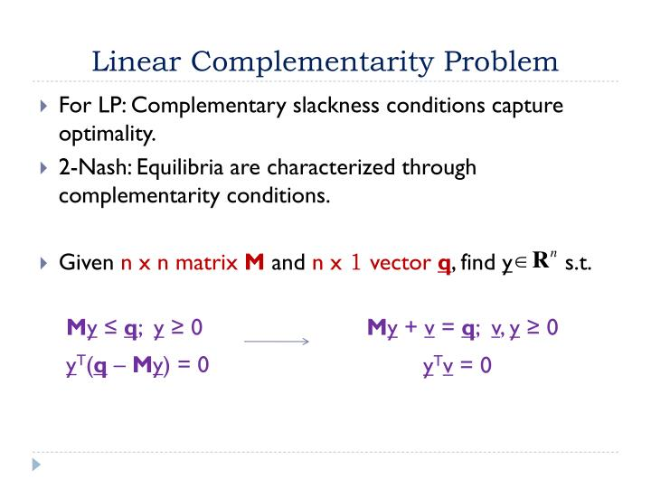 Linear Complementarity Problem
