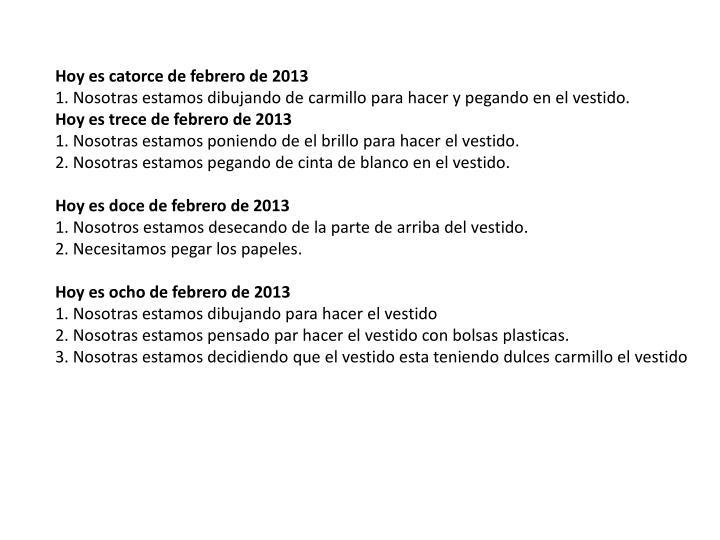 Hoy es catorce de febrero de 2013