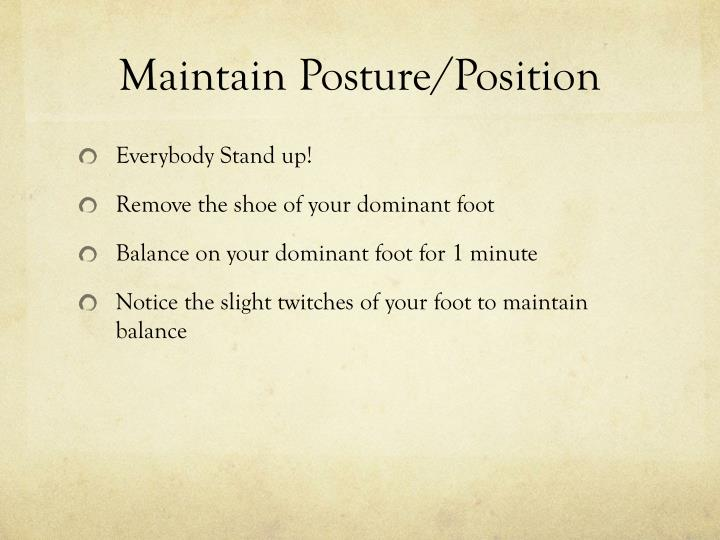 Maintain Posture/Position