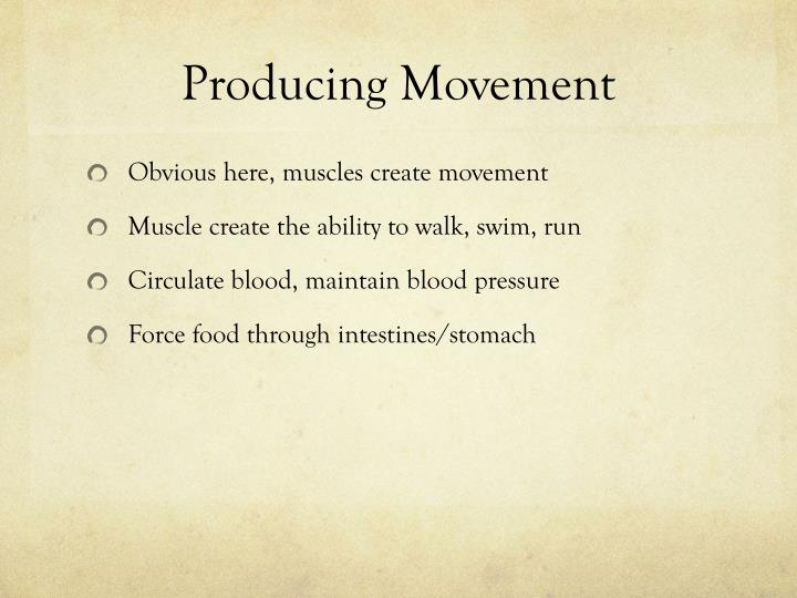 Producing Movement