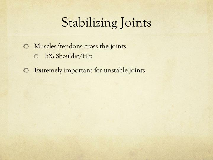 Stabilizing Joints