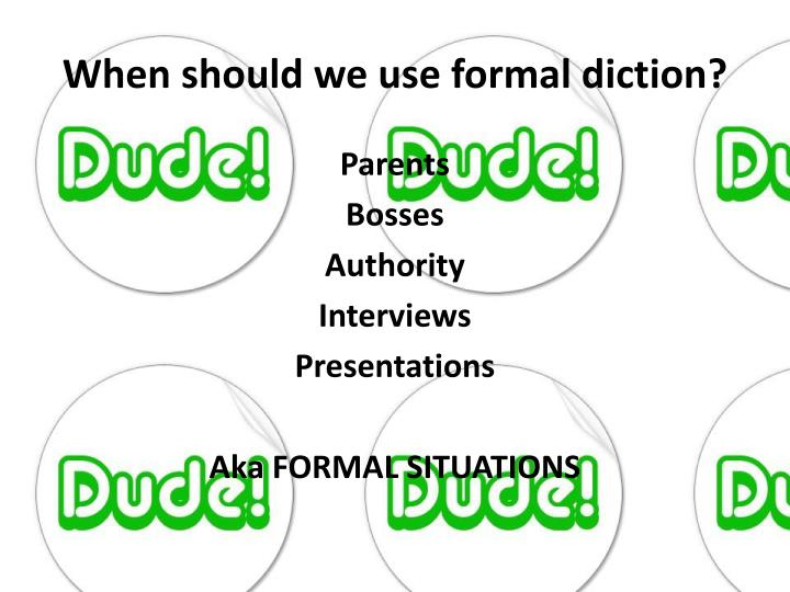 When should we use formal diction?