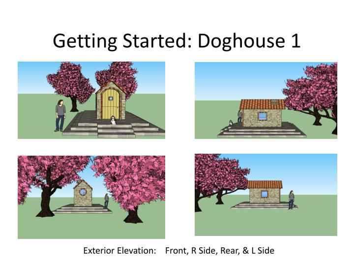 Getting Started: Doghouse 1