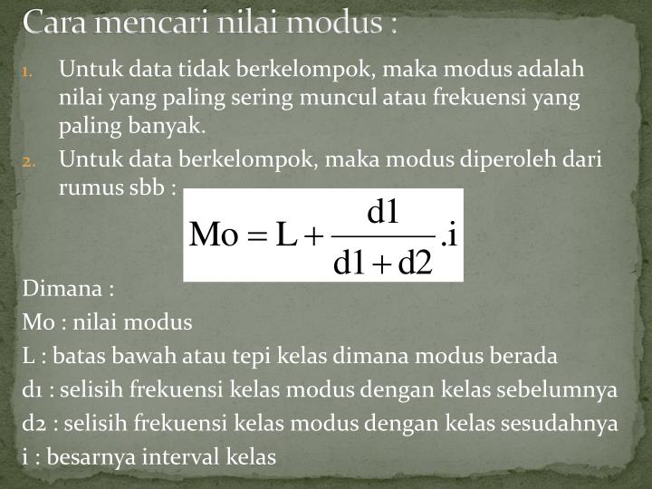 Cara mencari nilai modus :