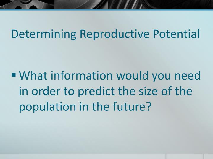 Determining Reproductive Potential