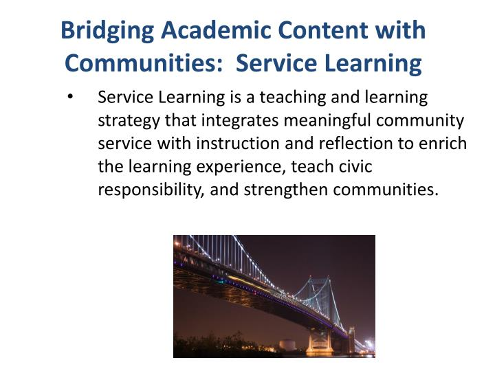 Bridging Academic Content with Communities:  Service Learning