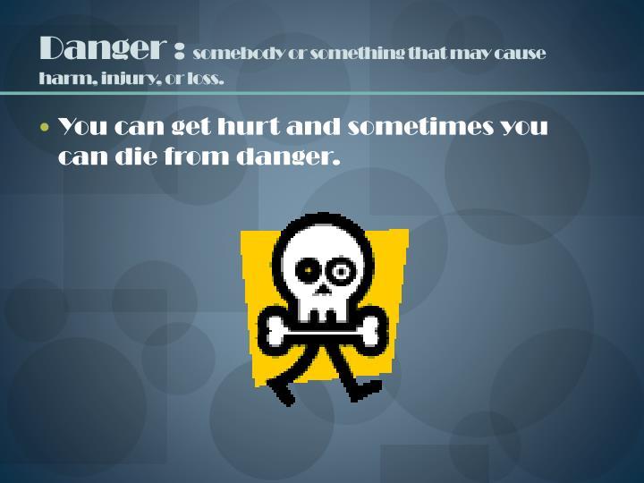 Danger :