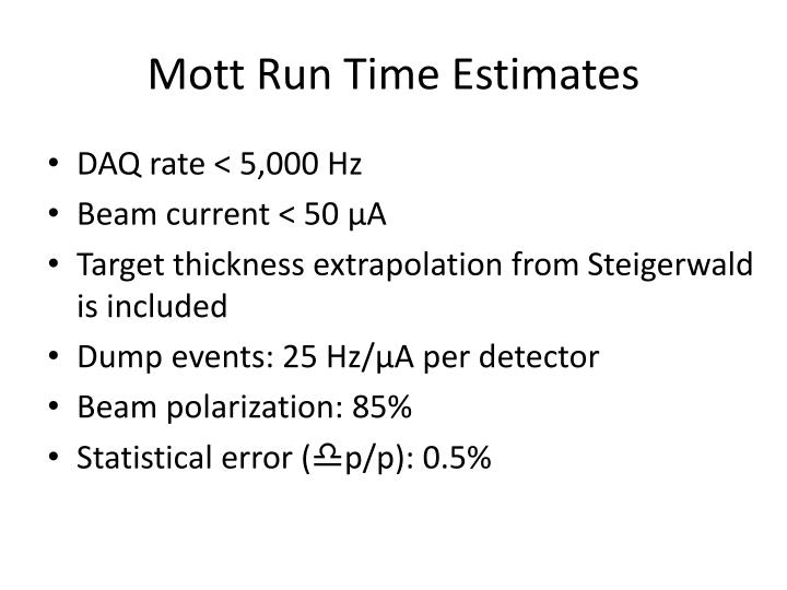 Mott run time estimates