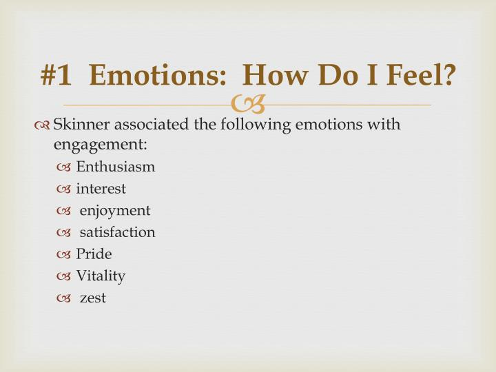 #1  Emotions:  How Do I Feel?