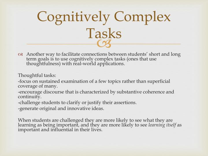 Cognitively Complex Tasks