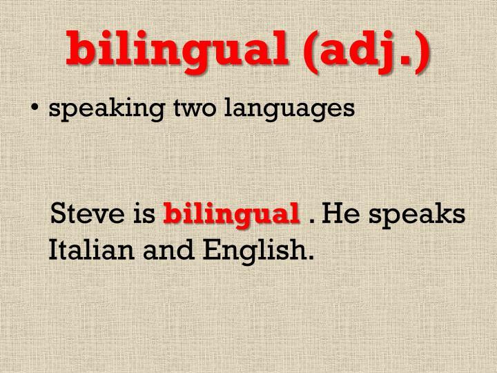 bilingual (adj.)